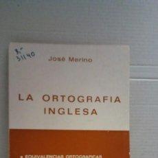 Libros: 31140 - ORTOGRAFIA INGLESA -POR JOSE MERINO - LIBRO DIDACTICO COMPLEMENTARIO - AÑO 1979. Lote 191702617