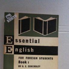 Libros: 31141 - ESSENTIAL ENGLISH - FOR FOREIGN STUDENTS - BOOK I - POR C.E. ECKERSLEY -AÑO 1968 - EN INGLES. Lote 191702773