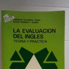 Libros: 31142 - LA EVALUACION DEL INGLES TEORIA Y PRACTICA - POR ENRIQUE ALCARAZ Y OTROS - AÑO 1980. Lote 191702833