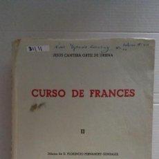 Libros: 31111 - CURSO DE FRANCES II - POR JESUS CANTERA ORTIZ DE URBINA- AÑO 1962. Lote 191855335