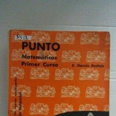 Libros: 31112 - MATEMATICAS - PRIMER CURSO - POR E. GARCIA RODEJA - EDITORIAL VIÇENS VIVES - AÑO 1964. Lote 191855368