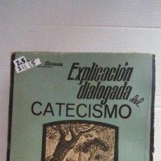 Libros: 31115 - EXPLICACION DIALOGADA DEL CATECISMO - POR D. LLORENTE - EDITORIAL CASA MARTIN - AÑO 1945. Lote 191855490