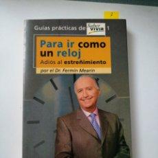 Libros: PARA IR COMO UN RELOJ, DR. FERMIN MEARIN. ADIÓS AL ESTREÑIMIENTO. Lote 192088256