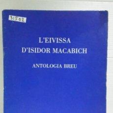 Livros: 31502 - L'EVISSA D'ISSIDOR MACABICH - ANTOLOGIA BREU - ED INSTITUT D'ESTUDIS EVISSENCS - AÑO 1980. Lote 192112691