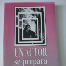 Libros: UN ACTOR SE PREPARA. Lote 192985172