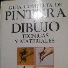 Libros: GUÍA COMPLETA DE PINTURA Y DIBUJO TECNICAS Y MATERIALES, COLIN HAYES.. Lote 193166458