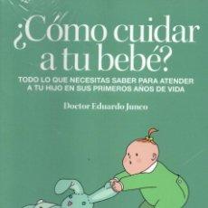 Libros: COMO CUIDAR A TU BEBE DEL DR. EDUARDO JUNCO - HOLA, MANUALES PRACTICOS DE SALUD (PRECINTADO). Lote 194569693