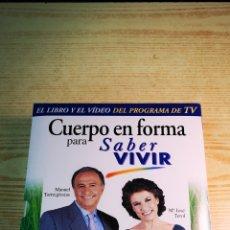 Libros: SABER VIVIR CUERPO EN FORMA LIBRO Y VÍDEO A ESTRENAR. Lote 194876997
