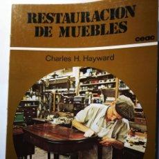 Libros: RESTAURACIÓN DE MUEBLES. CHARLES H. HAYWARD. Lote 196301328