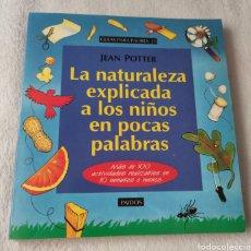 Libros: JEAN POTTER. LA NATURALEZA EXPLICADA A LOS NIÑOS EN POCAS PALABRAS. PAIDÓS. Lote 196880205