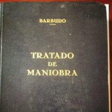 Libros: TRATADO DE MANIOBRA. ENRIQUE BARBUDO. Lote 198306855