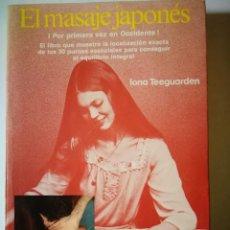 Libros: EL MASAJE JAPONES. IONA TEEGUARDEN. Lote 198335452