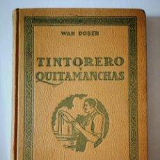 Libros: TINTORERO QUITAMANCHAS. WAN DOBER. Lote 198519835