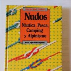 Libros: NUDOS. GUÍA PRACTICA. MARCO BIGON Y GUIDO REGAZZONI. Lote 198624840