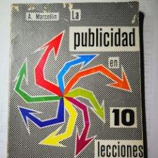 Libros: LA PUBLICIDAD EN 10 LECCIONES. A. MARCELLIN. Lote 198856485