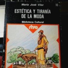 Libros: ESTÉTICA Y TIRANÍA DE LA MODA. MARIA JOSE VILLAR. Lote 199046353