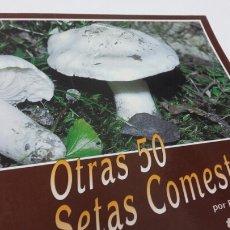 Libros: 50 SETAS COMETÍBLES. Lote 199404807