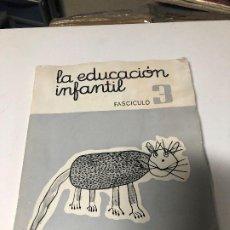 Libros: LA EDUCACION INFANTIL FASCICULO 3. Lote 201351800