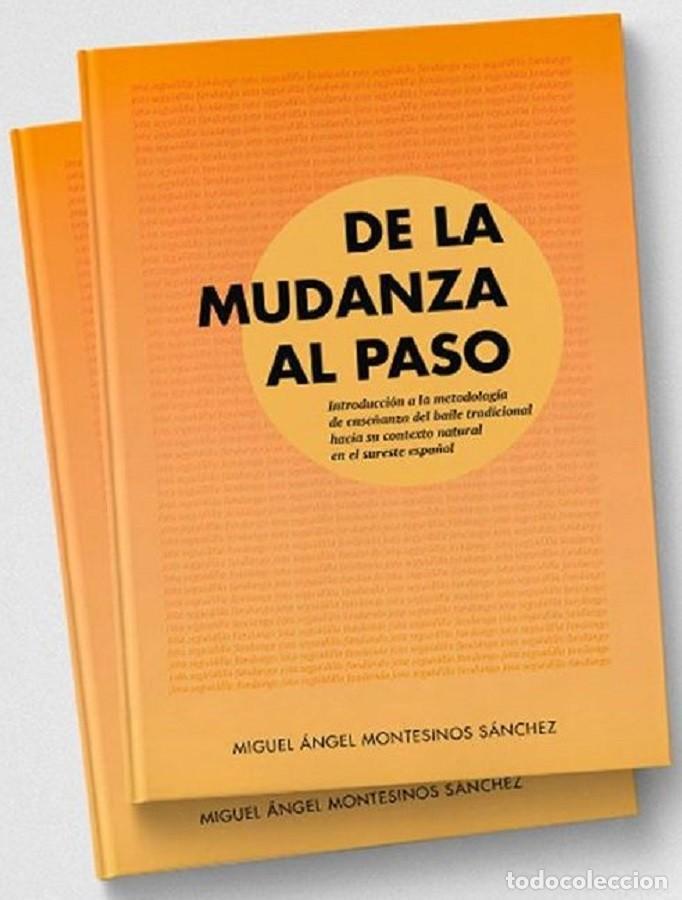 MIGUEL A. MONTESINOS - DE LA MUDANZA AL PASO (CALDO DE PESOLES, 2019) (Libros Nuevos - Educación - Aprendizaje)