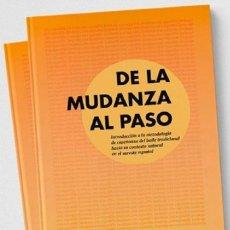 Livros: MIGUEL A. MONTESINOS - DE LA MUDANZA AL PASO (CALDO DE PESOLES, 2019). Lote 201810840