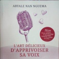 Libros: LIBRO L'ART DÉLICIEUX D'APPRIVOISER SA VOIX ABYALE NAN NGUEMA. Lote 205797815
