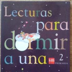 Libros: LECTURAS PARA DORMIR A UNA PRINCESA. 2° PRIMARIA. ED. SM. Lote 206208312