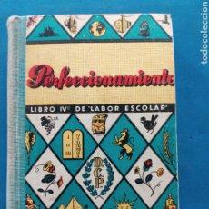Livros: PERFECCIONAMIENTO LIBRO IV DE LABOR ESCOLAR ,AÑOS 1957. Lote 206564012