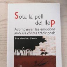 Livros: SOTA LA PELL DEL LLOP - MICRO-MACRO REFERÈNCIES 19 - ED GRAÓ, BARCELONA - MAIG 2017. Lote 207298178