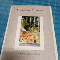 Libros: TEXTOS DE FILOSOFÍA - PALACIOS, XABIER (ED.) 1990-IMP. ELLACURÍA-ERANDIO (BIZKAIA)-ED. SERVICIO ED. Lote 207563653