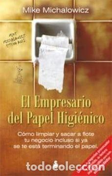 Libros: EL EMPRESARIO DEL PAPEL HIGIENICO: COMO LIMPIAR Y SACAR A FLOTE TU NEGOCIO INCLUSO SI YA SE TE ESTA - Foto 2 - 214487427