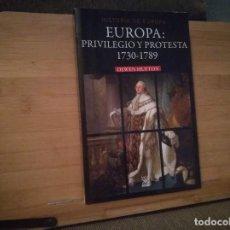 Libros: EUROPA: PRIVILEGIO Y PROTESTA 1730-1789 HISTORIA DE EUROPA. Lote 214926781