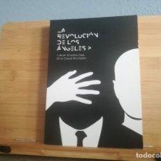 Libros: LA REVOLUCIÓN DE LOS ÁNGELES. Lote 216445281