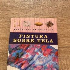 Livros: PINTURA SOBRE TELA BRICOLAJE DE BOLSILLO. Lote 216868235