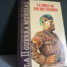 Libros: LA HORA DE LOS DICTADORES (SEGUNDA GUERRA MUNDIAL). Lote 218285813