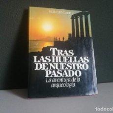 Libros: TRAS LAS HUELLAS DE NUESTRO PASADO (LA AVENTURA DE LA ARQUEOLOGÍA). Lote 218286160