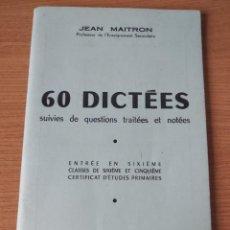 Libros: 60 DICTEES . JEAN MAITRON.SIXIEME. FRANCES.. Lote 218387140