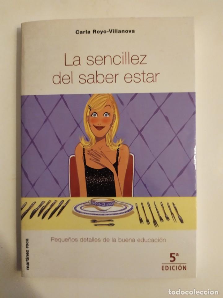 LA SENCILLEZ DEL SABER ESTAR - CARLOS ROYO-VILLANOVA (Libros Nuevos - Educación - Aprendizaje)