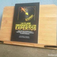 Libros: LA CLASE EMERGENTE DE LOS EXPERTOS. Lote 220071736