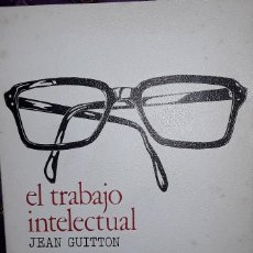 Libros: EL TRABAJO INTELECTUAL. JEAN GUITTON.. Lote 221939025