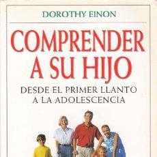 Libros: COMPRENDER A SU HIJO (DOROTHY EINON). Lote 222511405