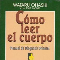 Livros: CÓMO LEER EL CUERPO (WATARU OHASHI CON TOM MONTE). Lote 224007633