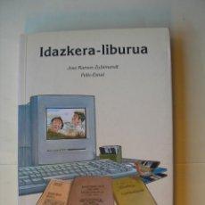 Livros: IDAZKERA - LIBURUA /JOXE RAMÓN ZUBIMENDI - PELLO ESNAL. Lote 225215500