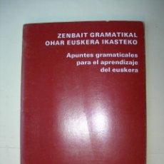 Libros: ZENBAIT GRAMATIKAL OHAR EUSKERA IKASTEKO / BILBO ZAHARRA EUSKALTEGIA. Lote 225365933