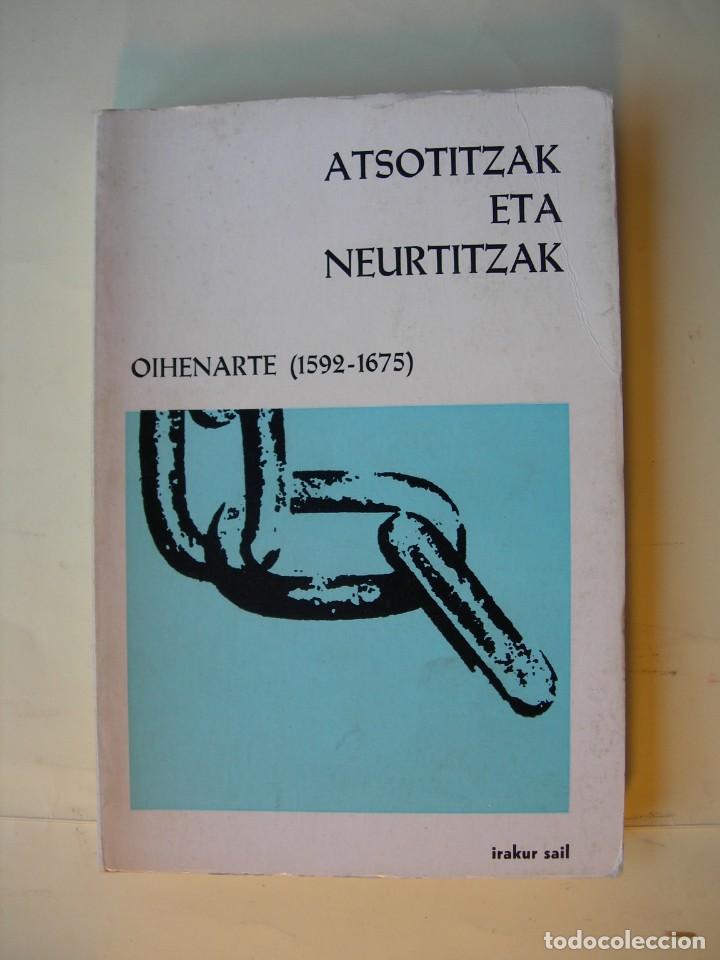 OIHENARTE ( 1592-1675 ) / ATSOTITZAK ETA NEURTITZAK (Libros Nuevos - Educación - Aprendizaje)