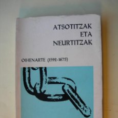 Libros: OIHENARTE ( 1592-1675 ) / ATSOTITZAK ETA NEURTITZAK. Lote 225606387