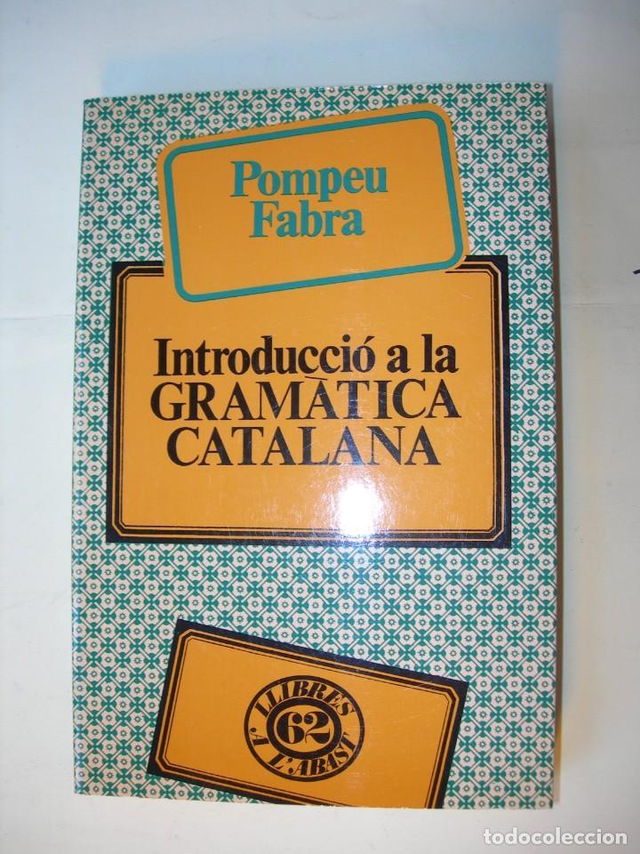 INTRODUCCIÓ A LA GRAMÂTICA CATALANA / POMPEU FABRA (Libros Nuevos - Educación - Aprendizaje)