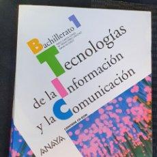 Libros: TECNOLOGÍA DE LA INFORMACIÓN Y LA COMUNICACIÓN ANAYA PRIMERO BACHILLERATO INCLUYE CD!. Lote 226024136