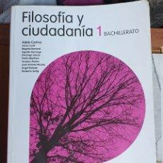 Libros: FILOSOFÍA Y CIUDADANÍA 1 BACHILLERATO. Lote 226025850