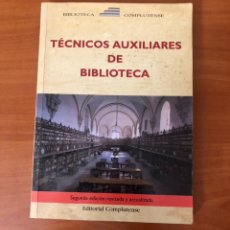 Libros: TECNICOS AUXILIARES DE BIBLIOTECA, 2ª EDICION REVISADA Y ACTUALIZADA, (EDITORIAL COMPLETENSE). Lote 227784714