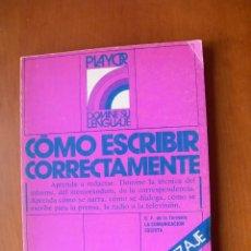 Libros: COMO ESCRIBIR CORRECTAMENTE / G. F. DE LA TORRIENTE. Lote 228154570